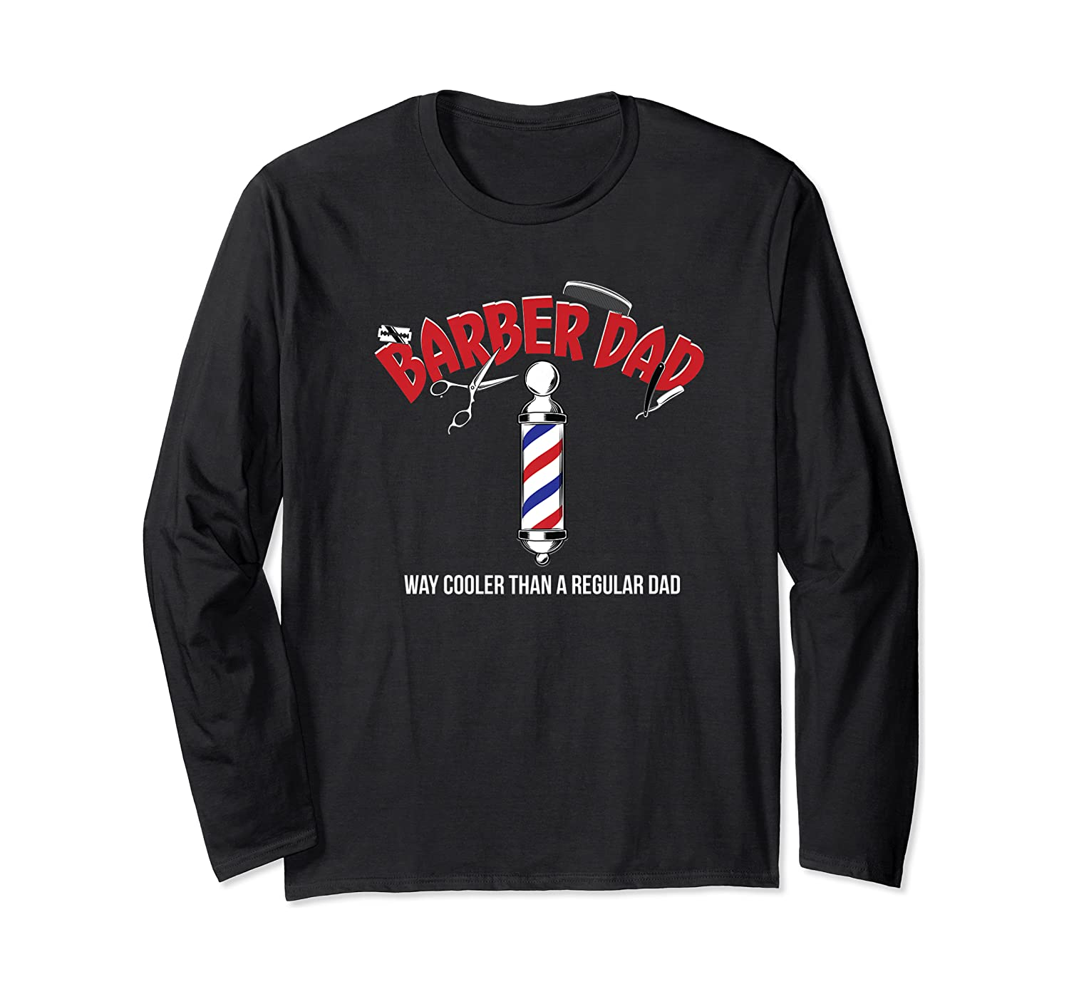 Funny Barber Dad Fathers Day T-shirt Gift From Son Daughter Long Sleeve T-shirt