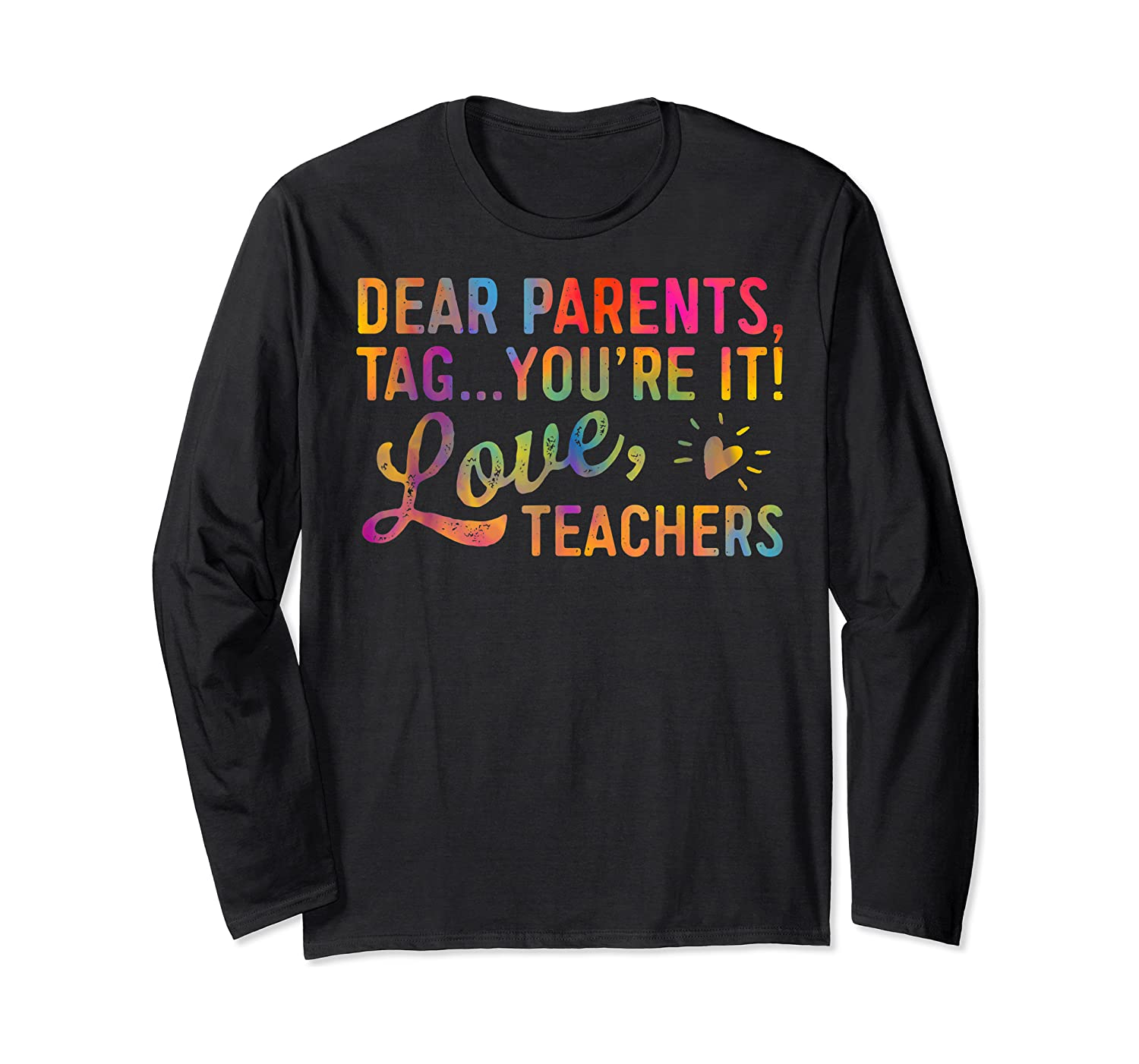 Dear Parents Tag You're It Love Teas Funny Gift Shirts Long Sleeve T-shirt