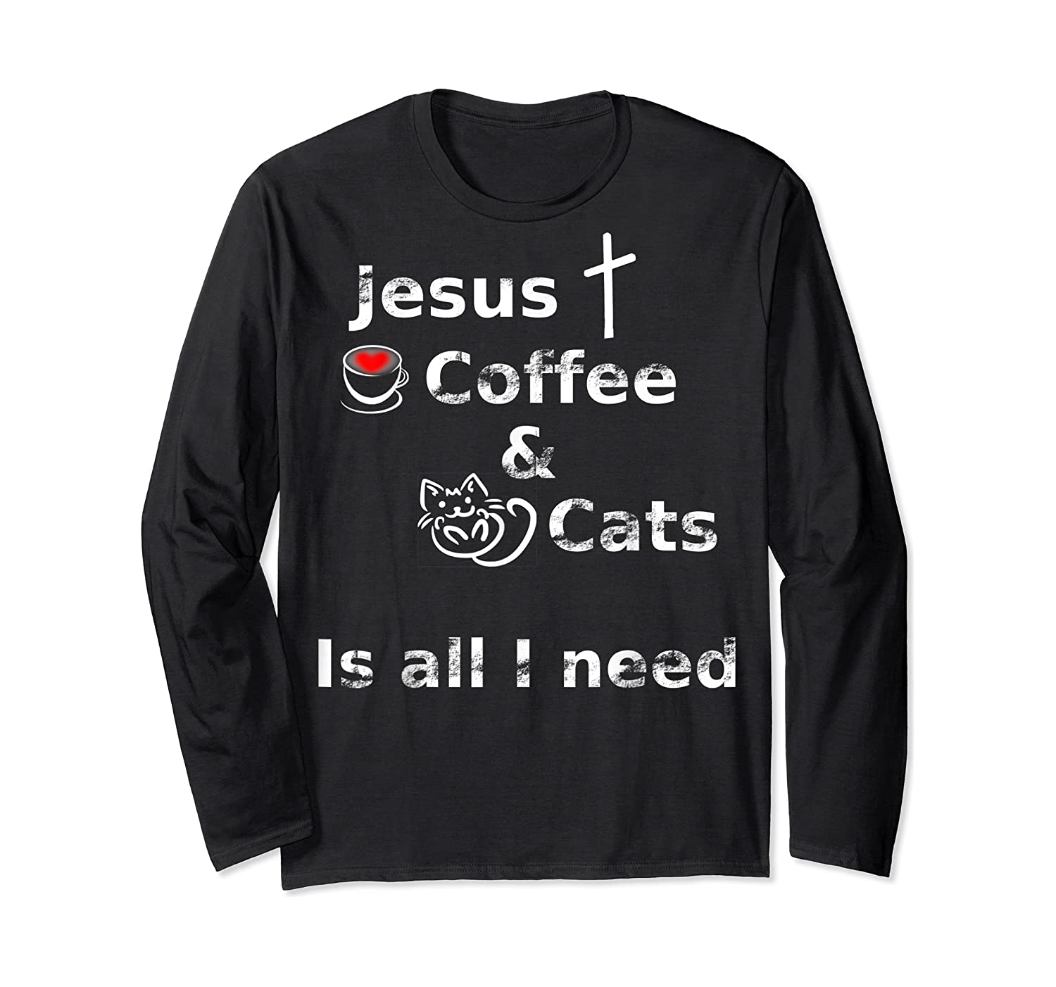 Jesus Coffee And Cats Is All I Need Christian Shirts Long Sleeve T-shirt