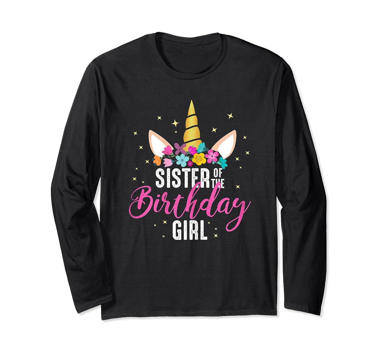 Sister Of The Birthday Girl Sibling Gift Unicorn Birthday Shirts Long Sleeve T-shirt