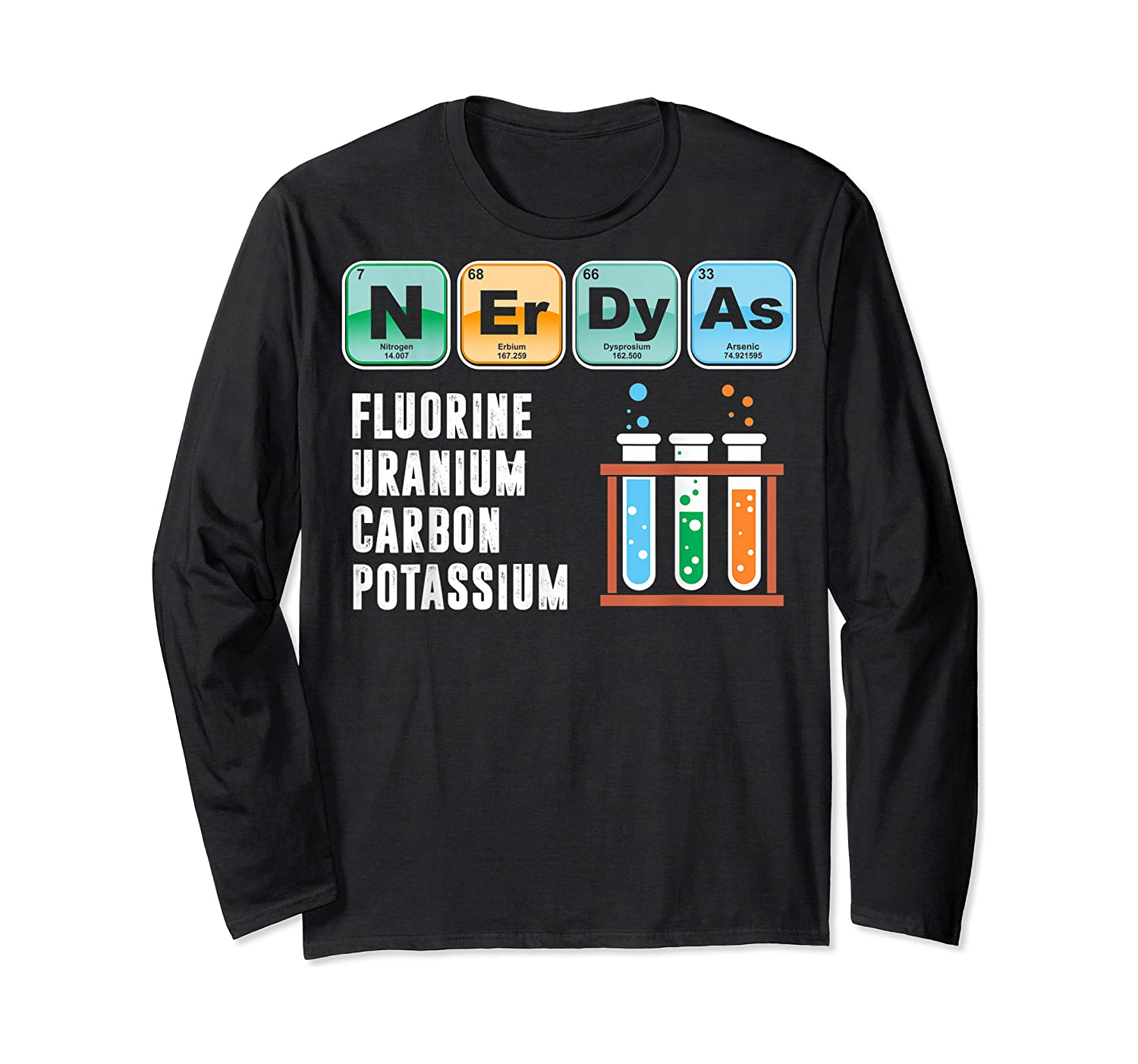 Nerdy As F | Funny Chemistry Science Tea Student T Shirt Long Sleeve T-shirt