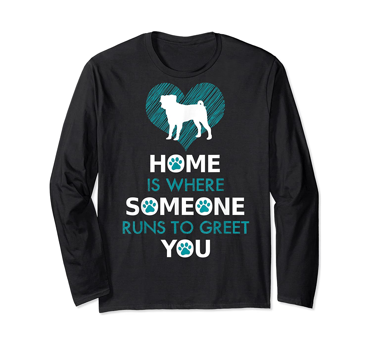 Pug Dog Funny Gift Home Is With Dog Shirts Long Sleeve T-shirt