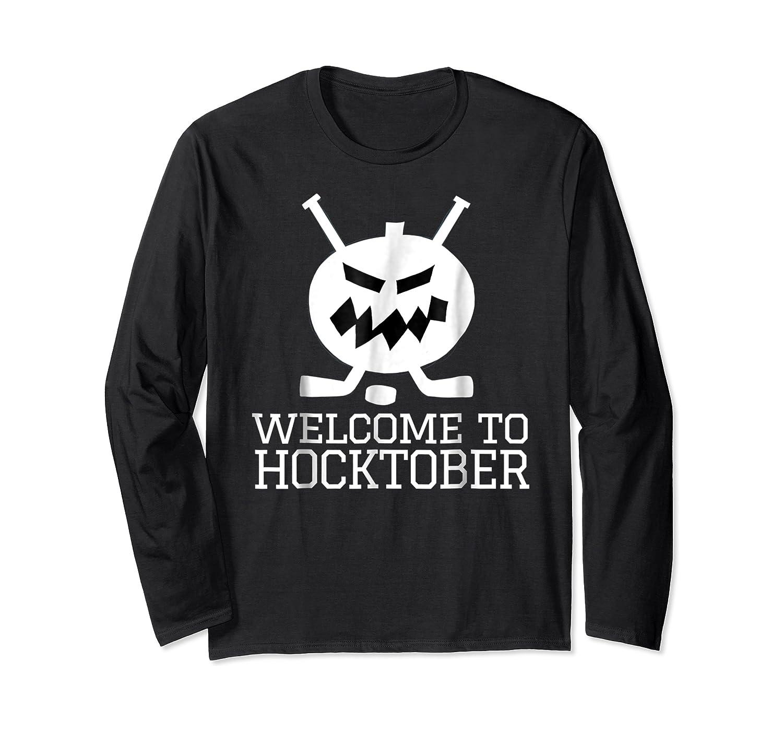 Halloween Hockey Pumpkin Welcome To Hocktober T Shirt Long Sleeve T-shirt
