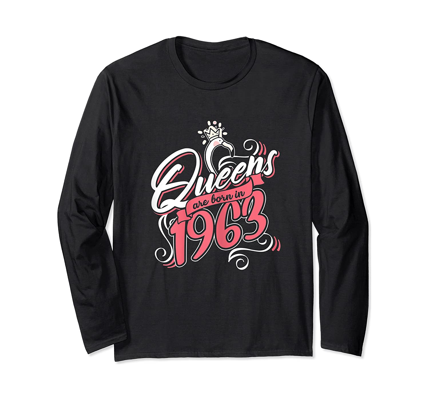 Queens Are Born In 1963 Bday Flamingo Gifts 57th Birthday T-shirt Long Sleeve T-shirt