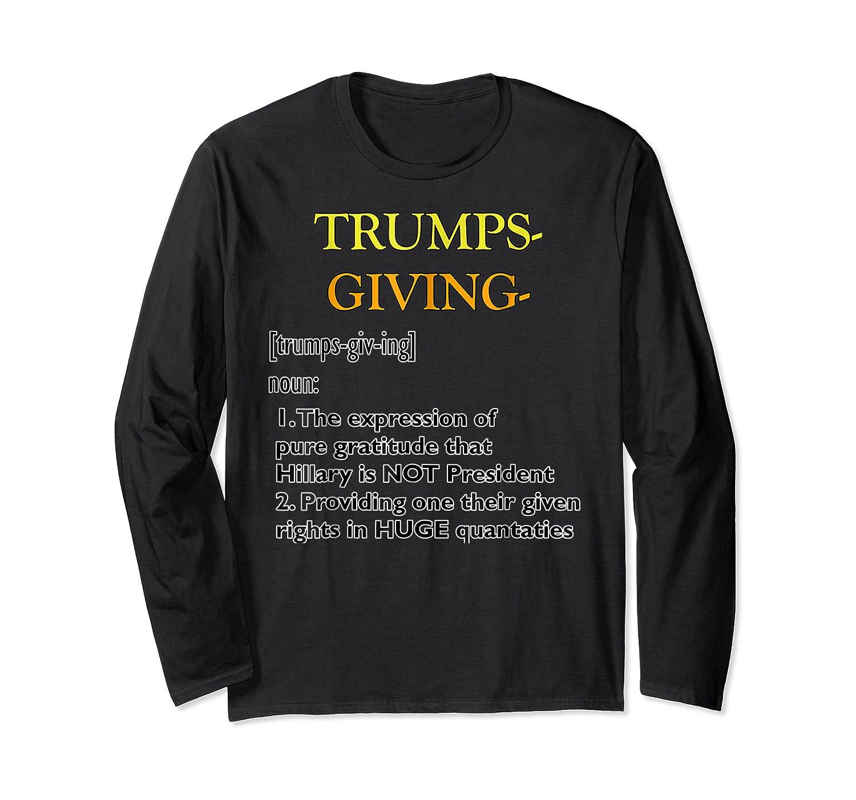 Trumpsgiving Definition Funny Thanksgiving Shirts Long Sleeve T-shirt