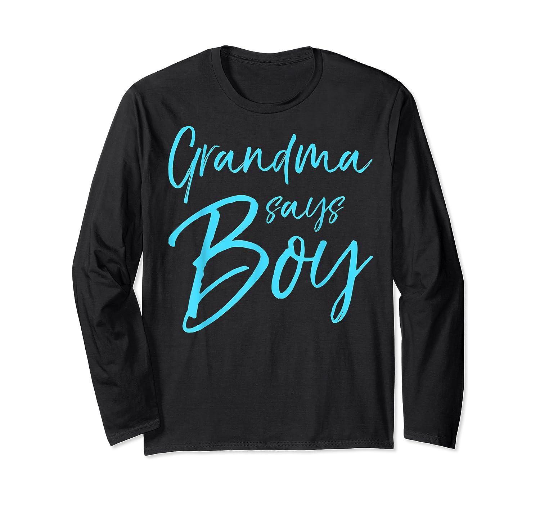 Grandma Says Boy Cute Blue Gender Reveal Announcet Shirts Long Sleeve T-shirt