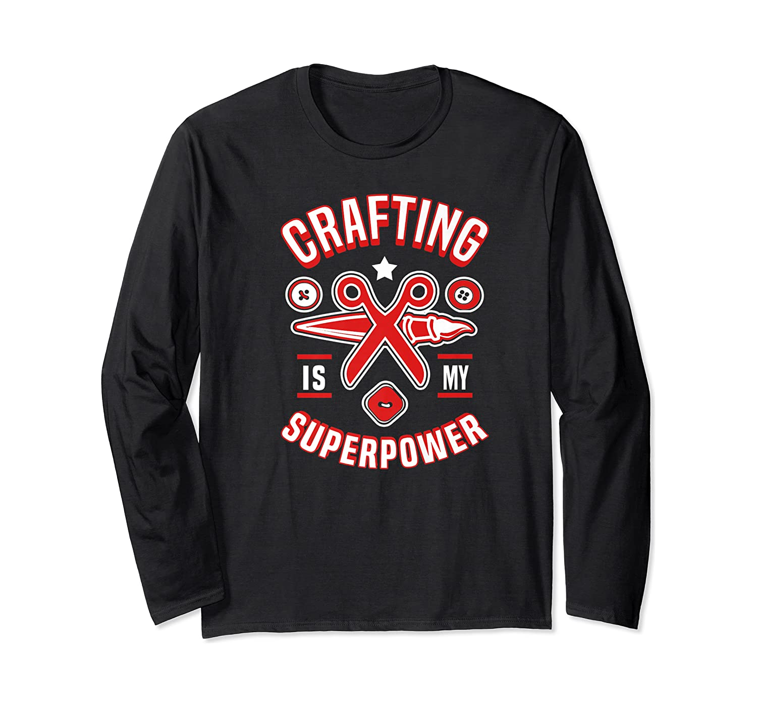 Crafting Is My Superpower T-shirt Long Sleeve T-shirt