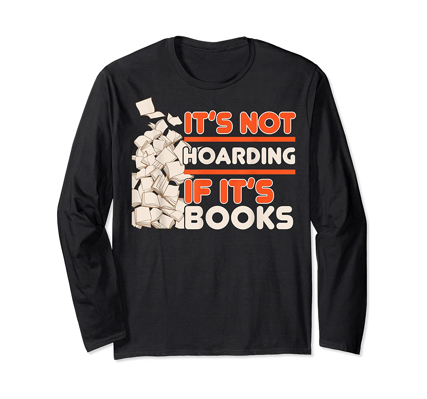 Reading It's Not Hoarding If It's Books Gifts Shirts Long Sleeve T-shirt