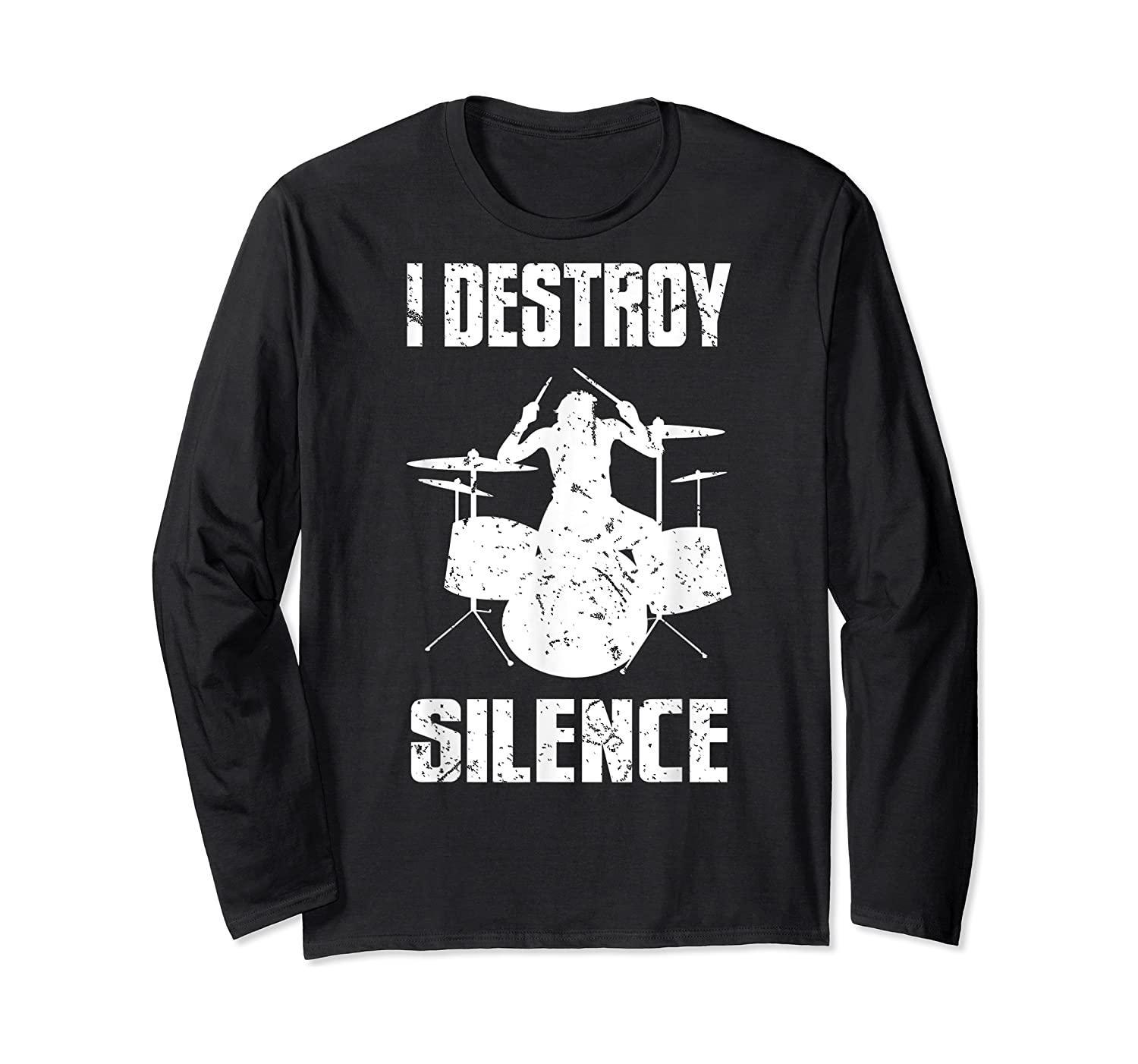 I Destroy Silence Drum Set Gift For Drumming Lovers Shirts Long Sleeve T-shirt