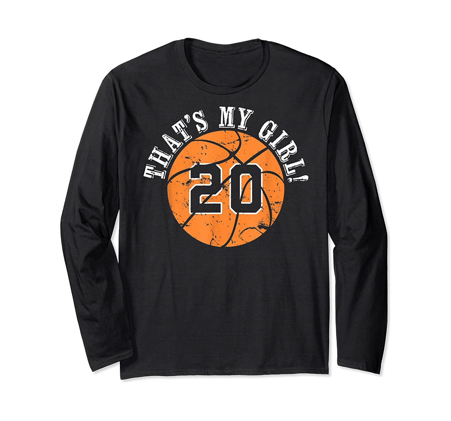 Unique That's My Girl #20 Basketball Player Mom Or Dad Gifts T-shirt Long Sleeve T-shirt