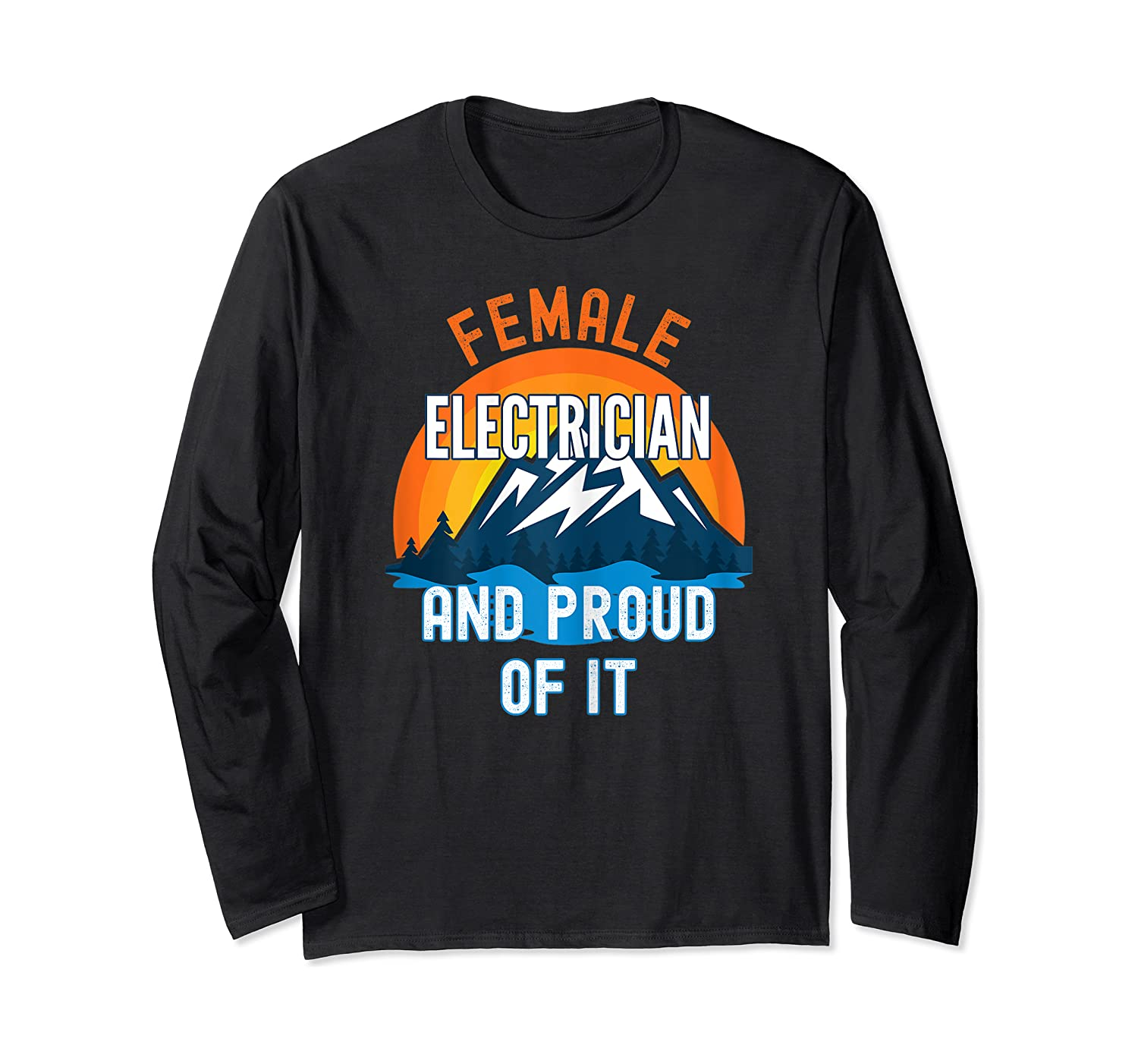Female Electrician And Proud Of It T-shirt Long Sleeve T-shirt