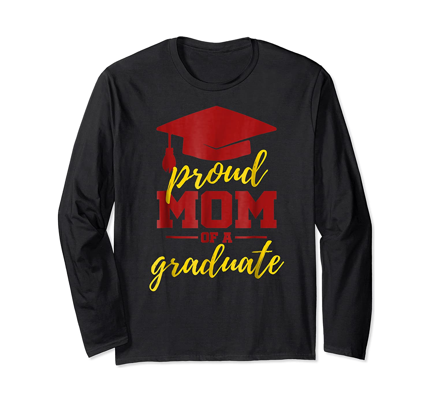 Proud Mom Of A Graduate, Maroon And Gold Shirts Long Sleeve T-shirt