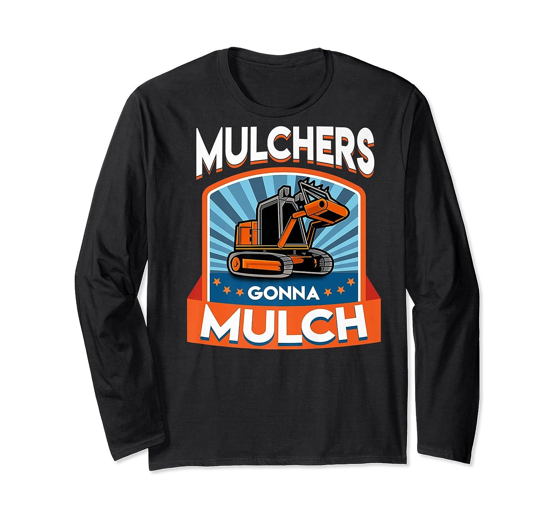 Funny Muls Gonna Mulch Gardening Love Plants Shirts Long Sleeve T-shirt