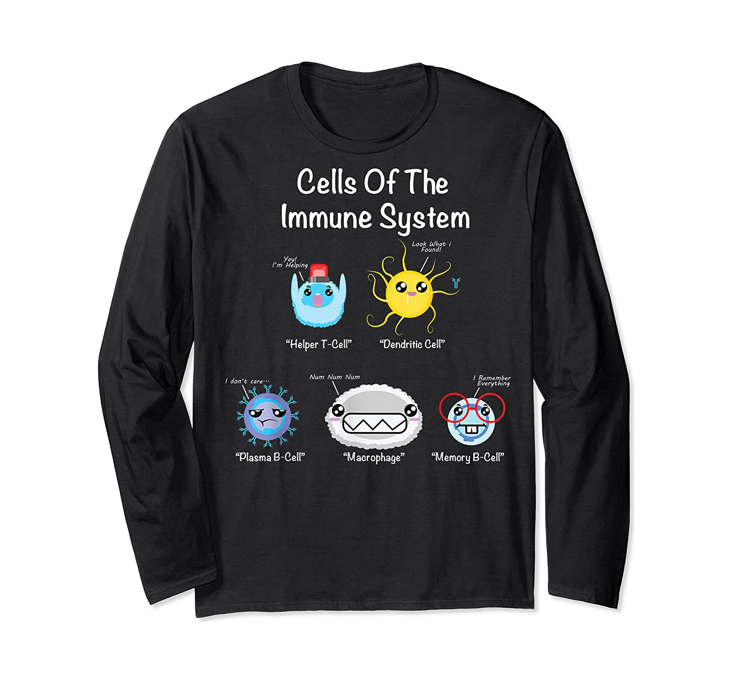 Immune System Cells Biology Cell Science Humor Immunologist Shirts Long Sleeve T-shirt