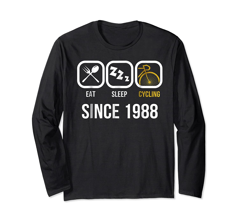 Eat Sleep Cycling Since 1988 T-shirt 30th Birthday Gift Tee Long Sleeve T-shirt