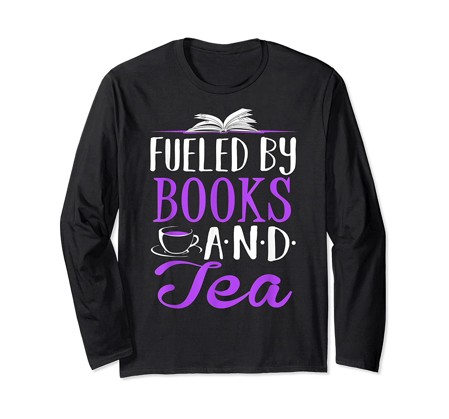 Fueled By Books And Tea Cute Bookworm Shirts Long Sleeve T-shirt
