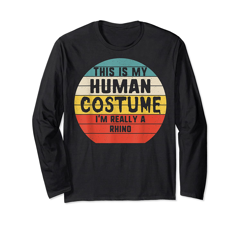 This My Human Costume I'm Really A Rhino Halloween Vintage Shirts Long Sleeve T-shirt