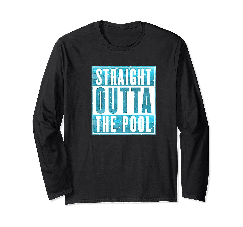 Straight Outta The Pool T-shirt| Sun And Water Summer Swim Premium T-shirt Long Sleeve T-shirt
