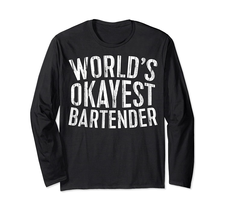 World's Okayest Bartender T-shirt Long Sleeve T-shirt