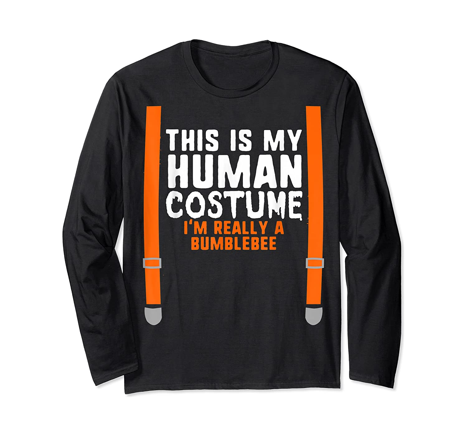 This Is My Human Costume I'm Really Bumblebee Halloween T-shirt Long Sleeve T-shirt
