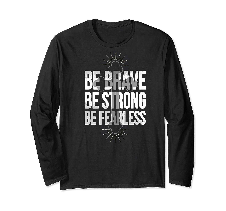 Spiritual Be Brave Be Strong Be Rless God Loves You Gift Premium T-shirt Long Sleeve T-shirt