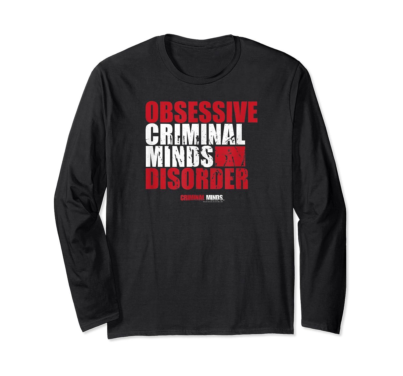Criminal Minds Obsessive Criminal Minds Disorder Shirts Long Sleeve T-shirt