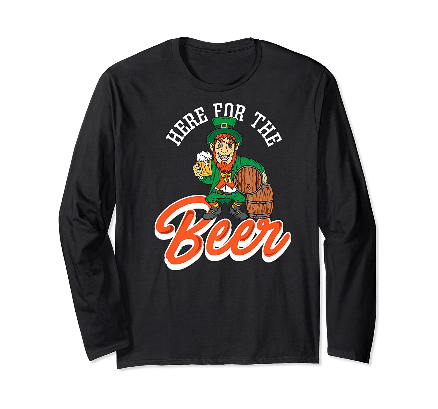 Here For The Beer | Funny St. Patrick's Day Drunk Premium T-shirt Long Sleeve T-shirt