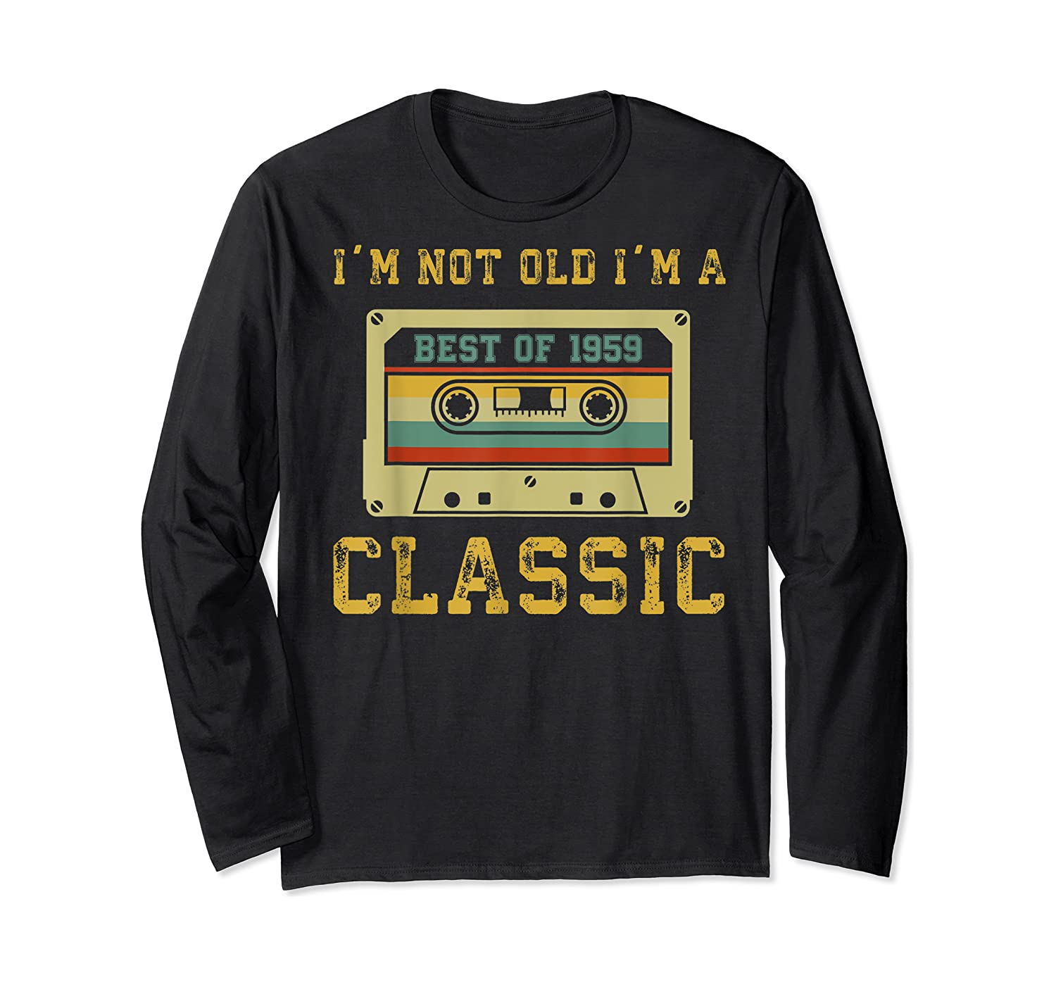Vintage Cassette I'm Not Old I'm A Classic 1959 60th Shirts Long Sleeve T-shirt