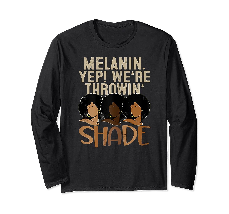 Melanin We're Throwing Shade Black Pride African Gift Girls Shirts Long Sleeve T-shirt