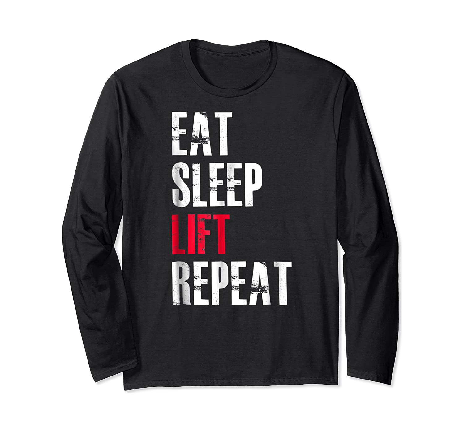 Eat Sleep Lift Repea Funny Gift For Weight Lifters Shirts Long Sleeve T-shirt