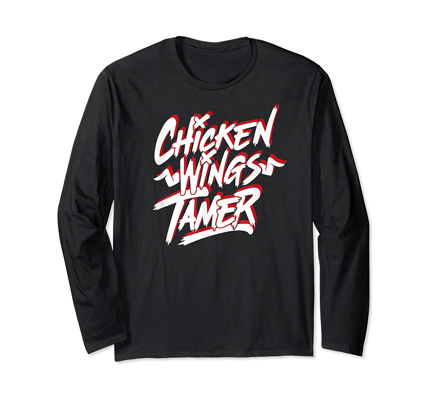 Humorous Chicken Wings Tamer Lover Gift Love Chicken Wing Shirts Long Sleeve T-shirt