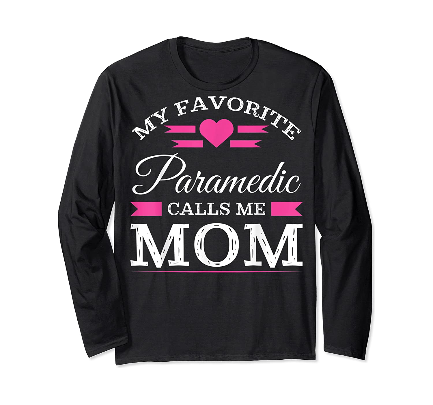 Paramedic Mom Mothers Day Gift For Shirts Long Sleeve T-shirt