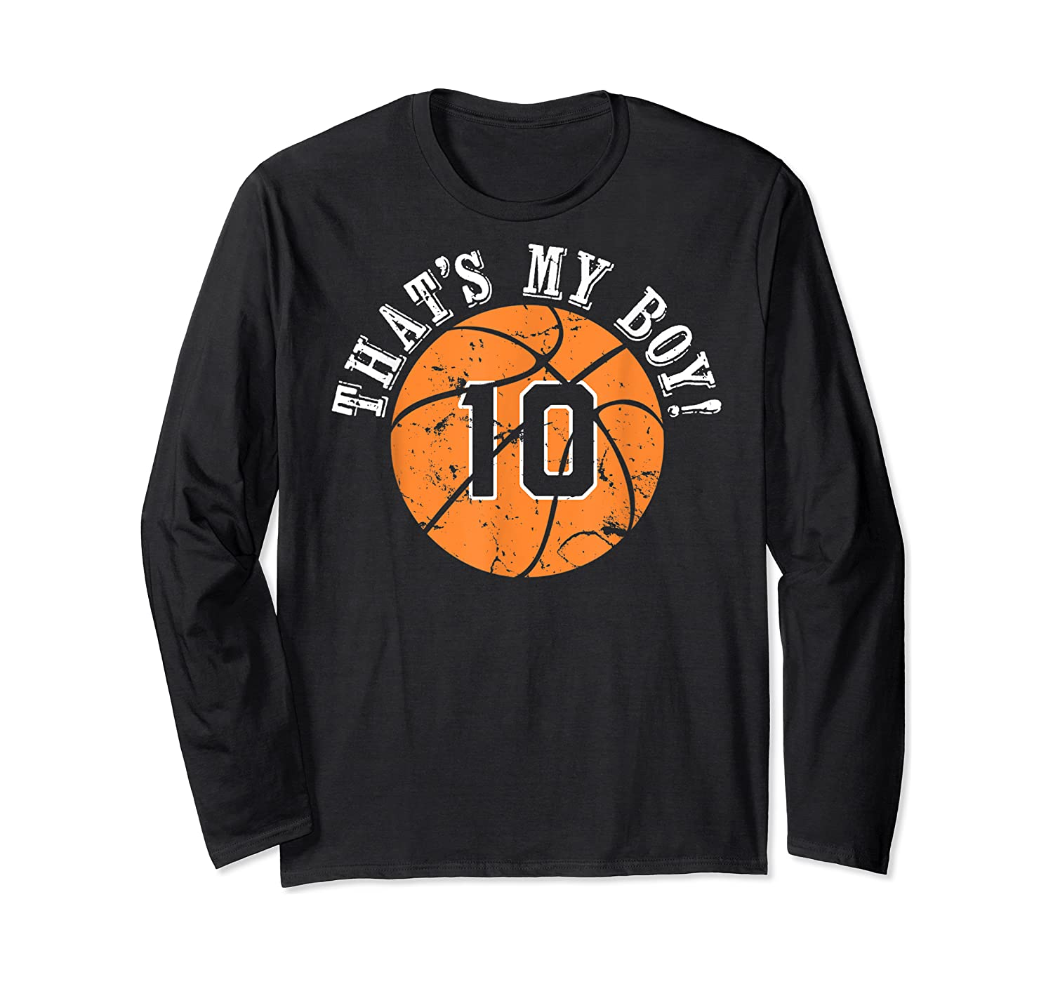 Unique That's My Boy #10 Basketball Player Mom Or Dad Gifts T-shirt Long Sleeve T-shirt