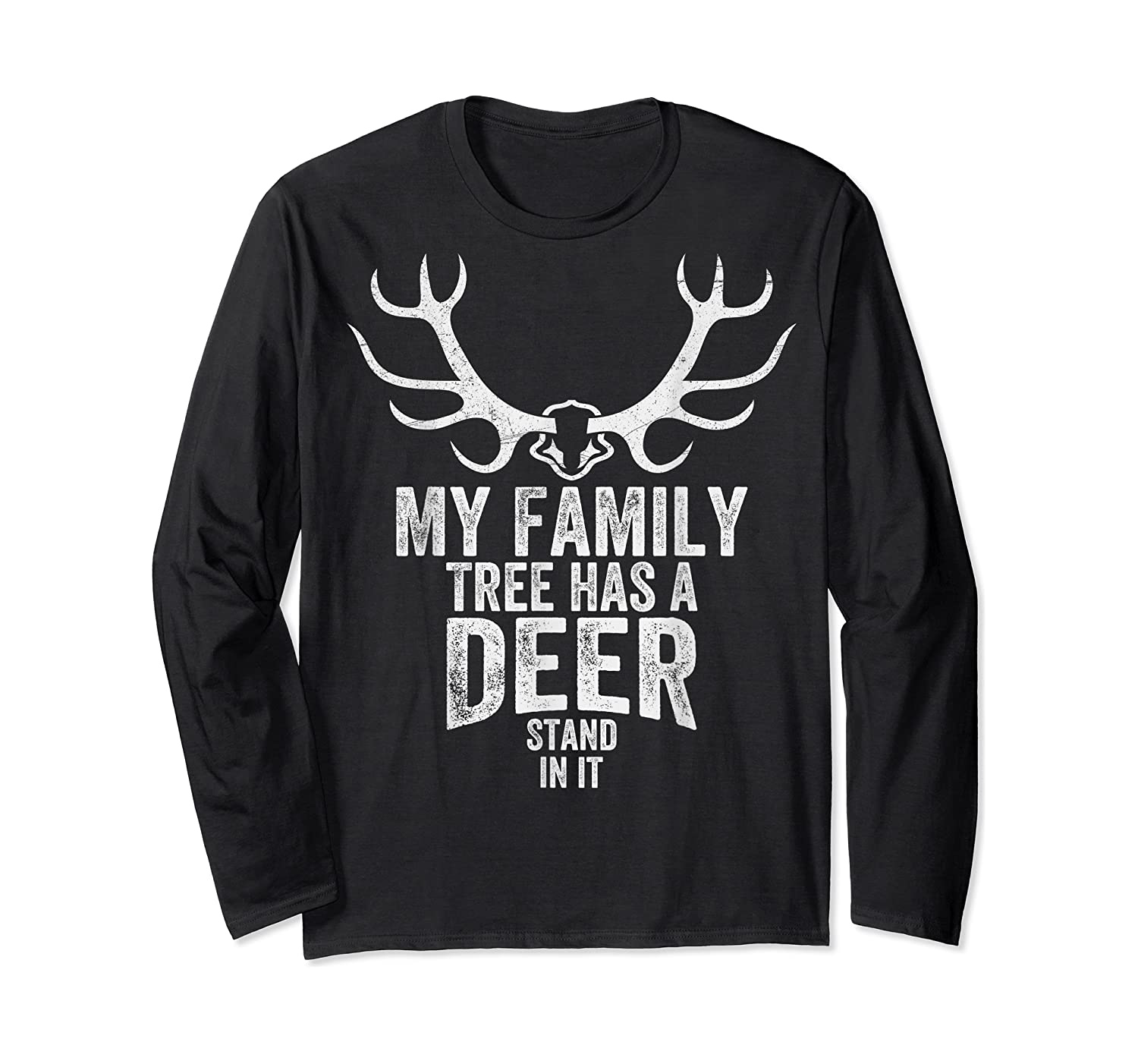 S My Family Tree Has A Deer Stand In It Gifts Hunting T-shirt Long Sleeve T-shirt