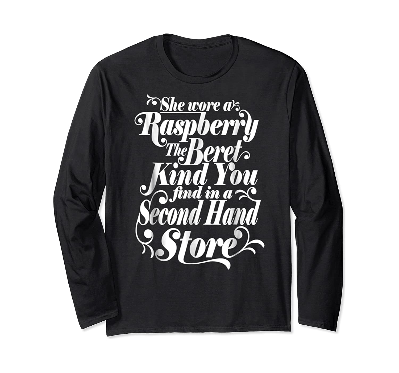 She Wore A Raspberry Beret T Shirt Long Sleeve T-shirt
