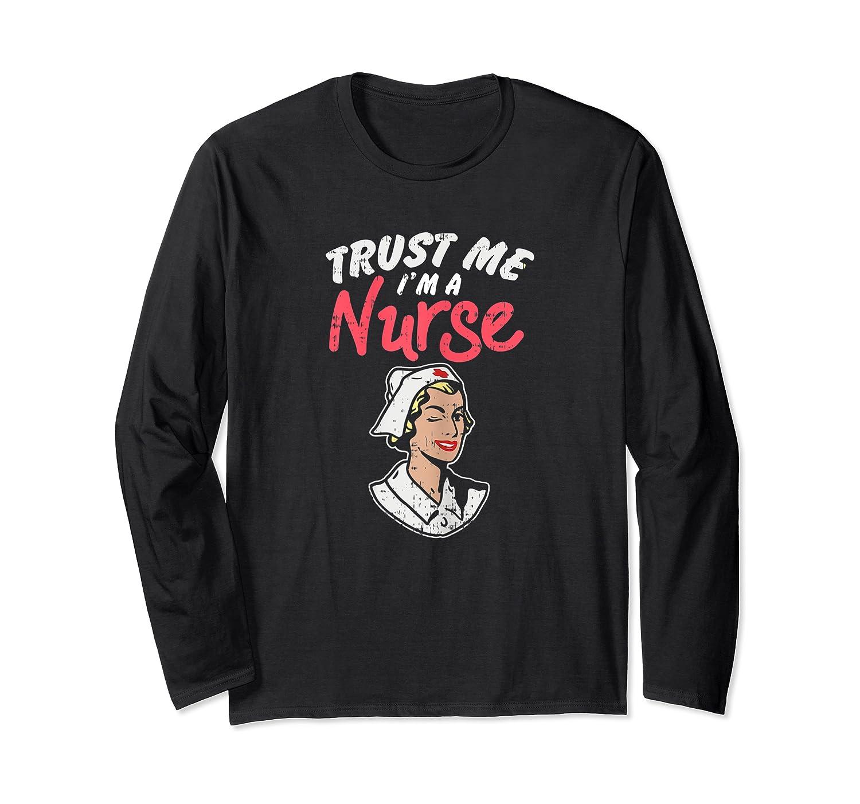 Trust Me I'm A Nurse Shirts Long Sleeve T-shirt