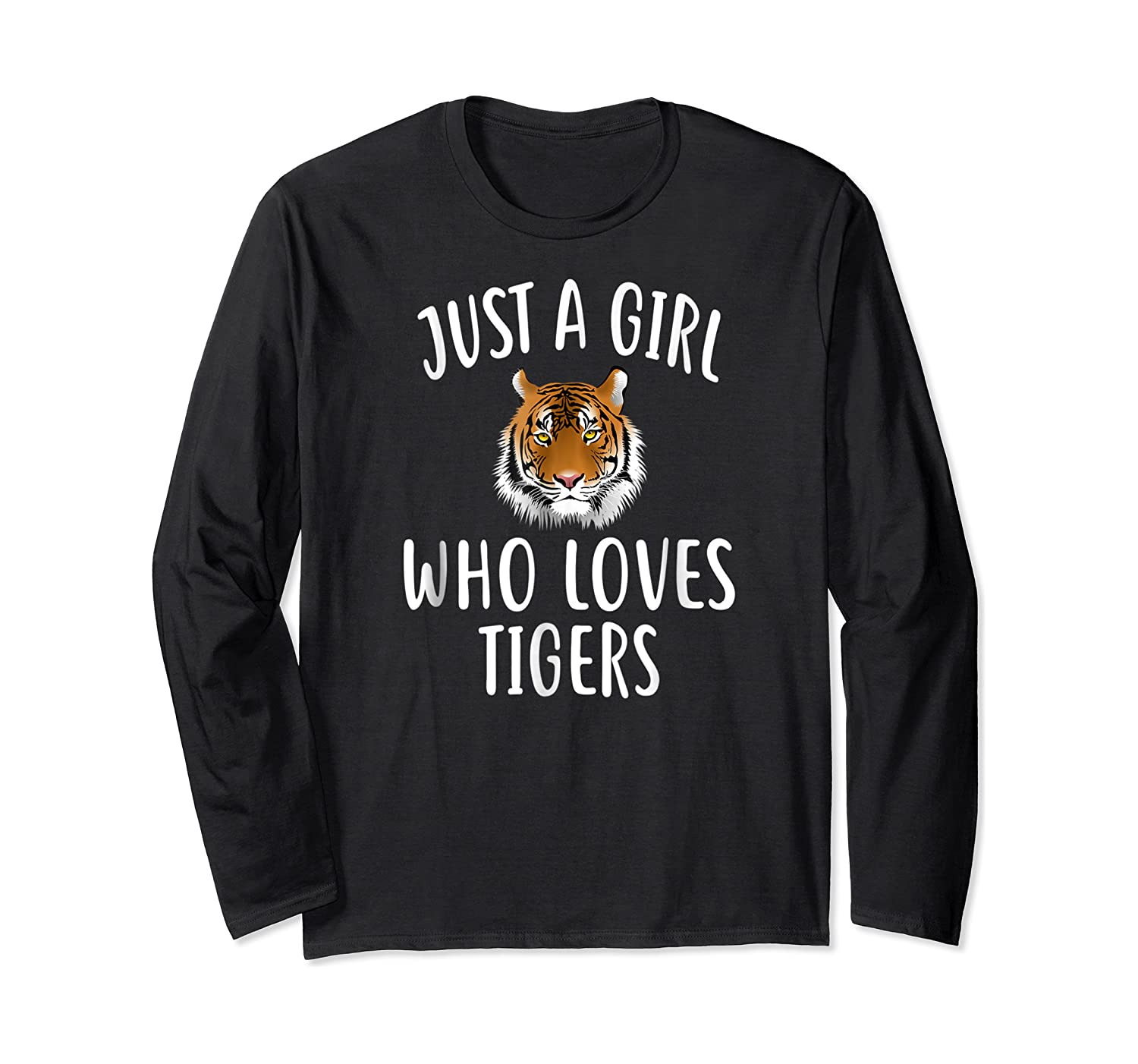 Just A Girl Who Loves Tigers Funny Tiger Shirts Long Sleeve T-shirt