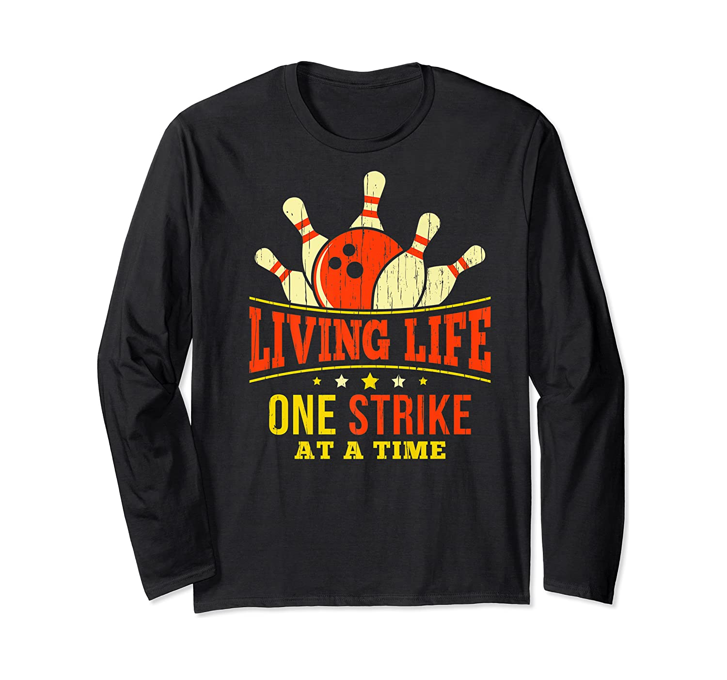 Living Life One Strike At A Time Bowlers Gift Shirts Long Sleeve T-shirt