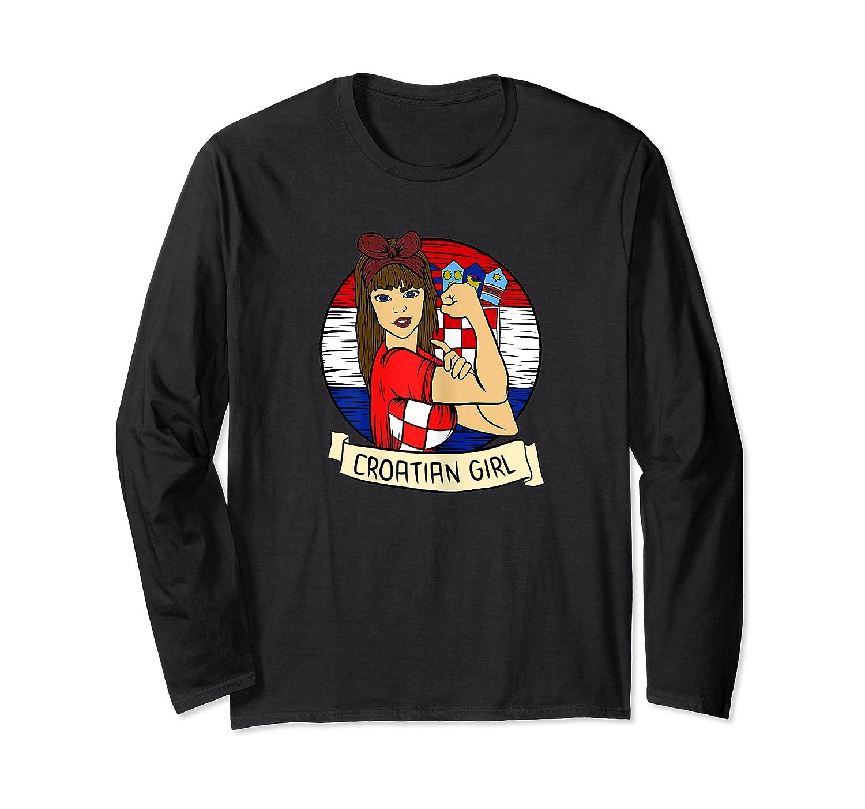 Croatian Girl Croatian Woman Croatia Croatian T-shirt Long Sleeve T-shirt
