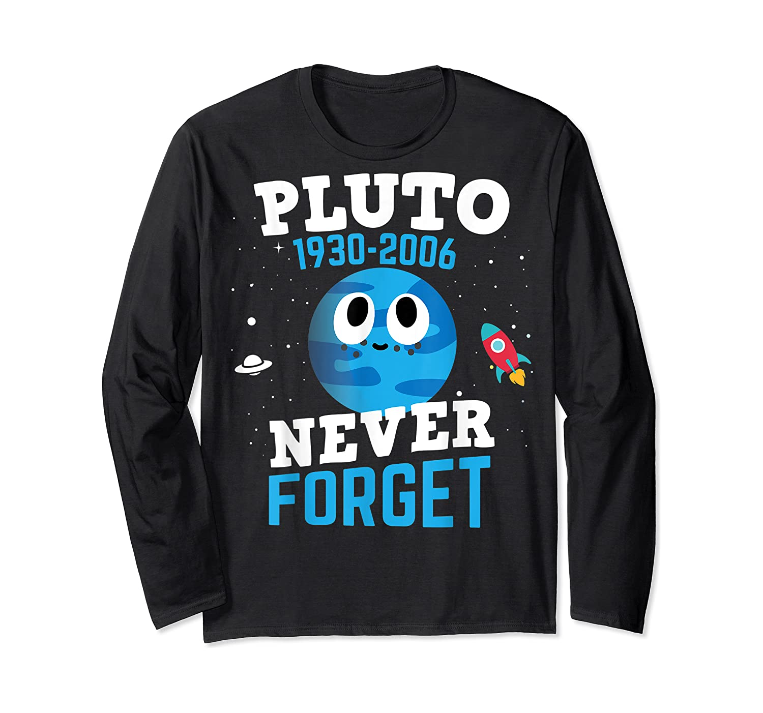 Pluto Never Forge Astronomy Science Space Geek Shirts Long Sleeve T-shirt
