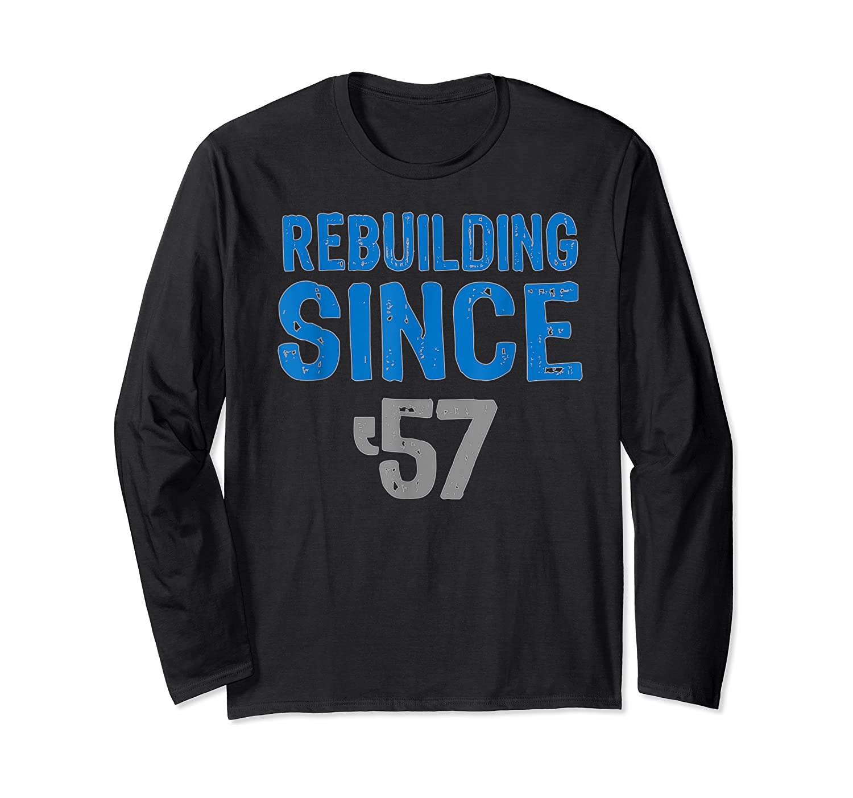 Gift Detroit Football Tshirts- Rebuilding Since 57 Long Sleeve T-shirt
