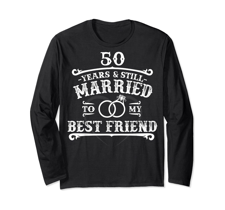 50th Wedding Anniversary For Husbandwife Shirts Long Sleeve T-shirt