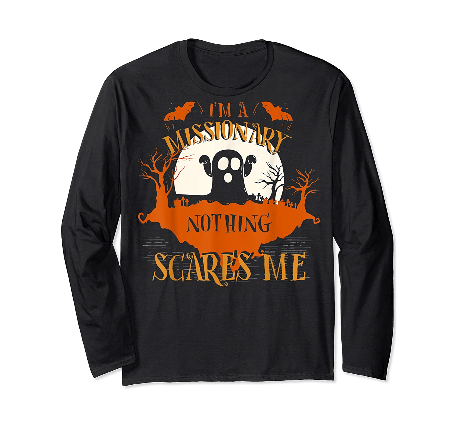 Missionary Nothing Scares Me Funny Halloween T-shirt Long Sleeve T-shirt