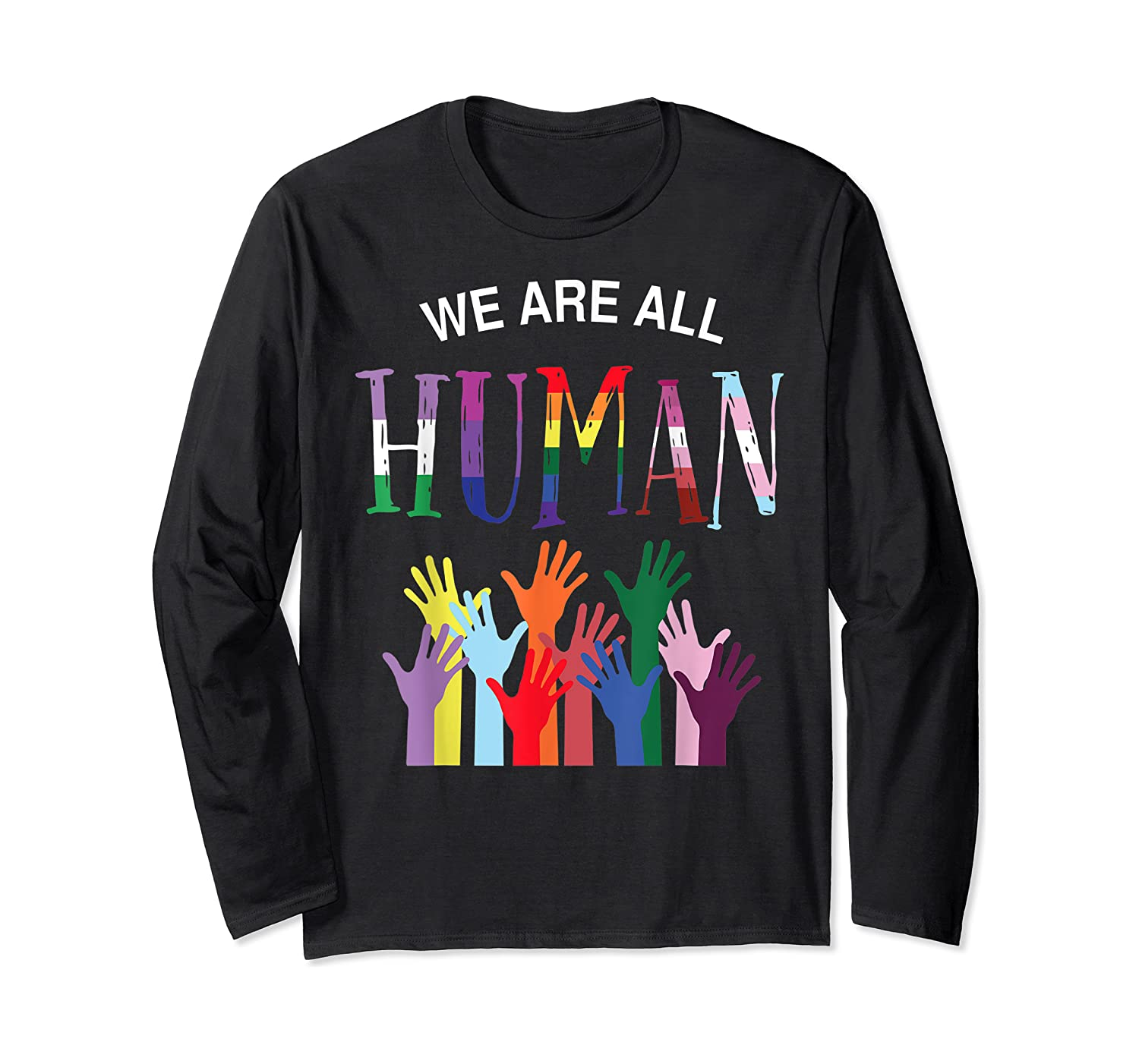 We Are All Human For Pride Transgender, Gay And Pansexual T-shirt Long Sleeve T-shirt