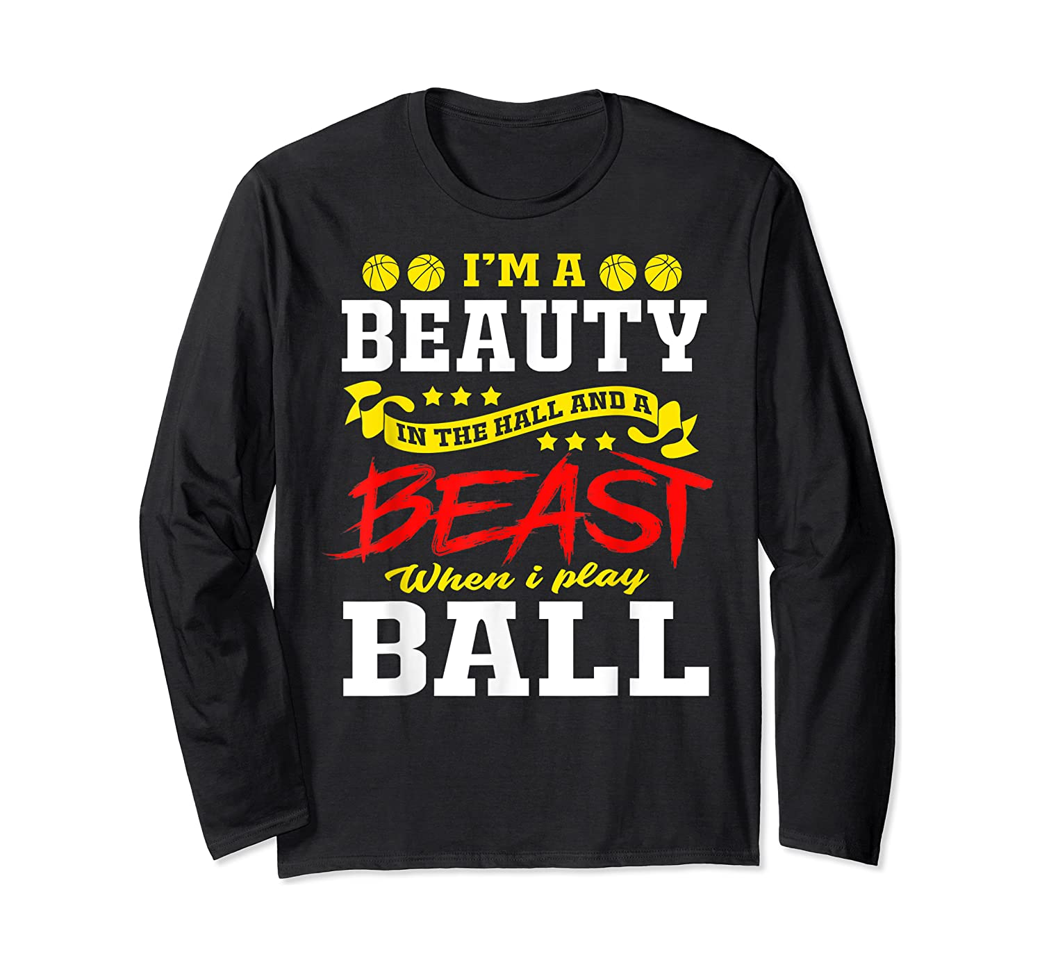 A Beauty In The Hall Funny T Shirt For Basketball Players Long Sleeve T-shirt