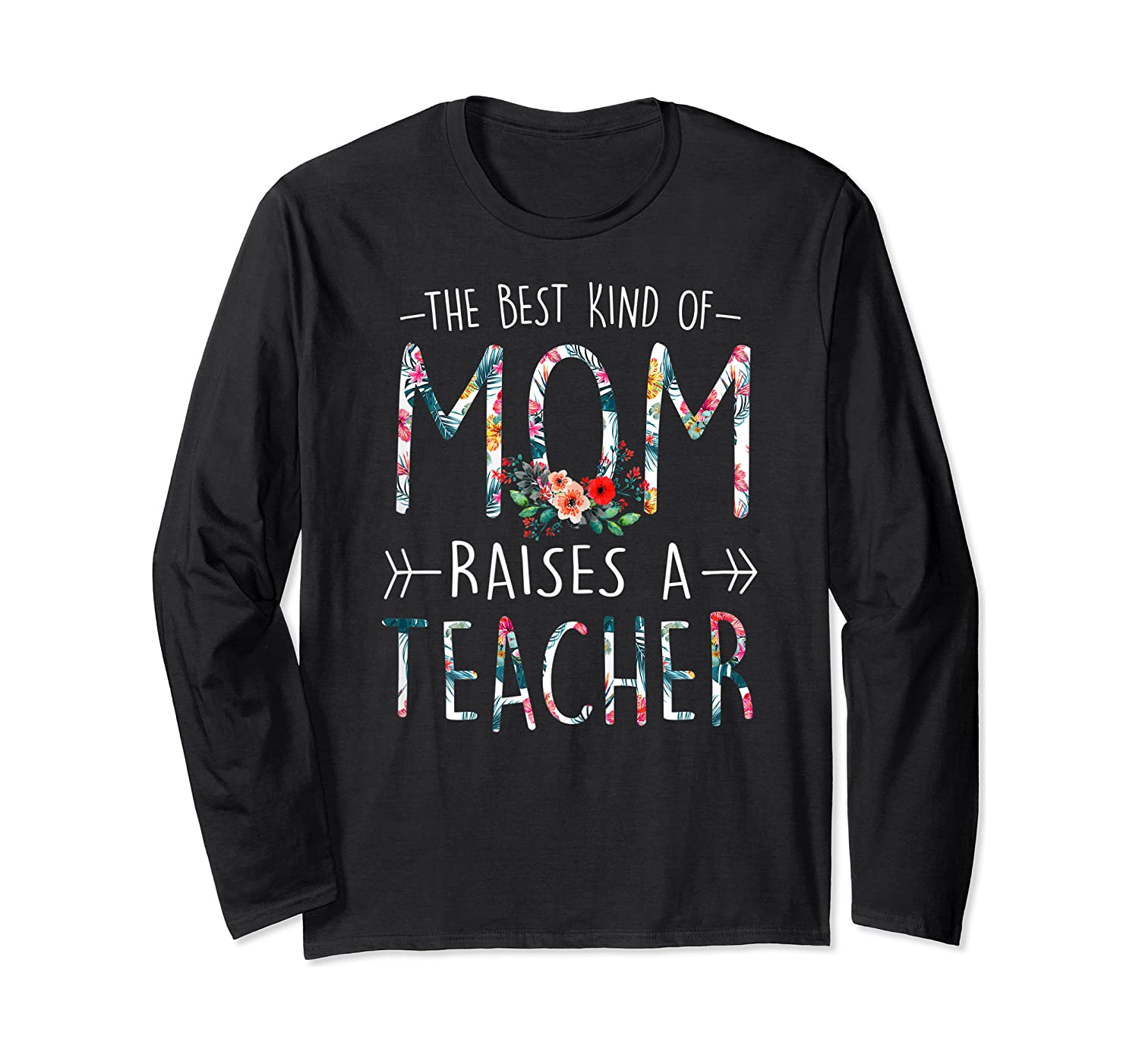 The Best Kind Of Mom Raises A Tea T Shirt Gift For Mama Long Sleeve T-shirt