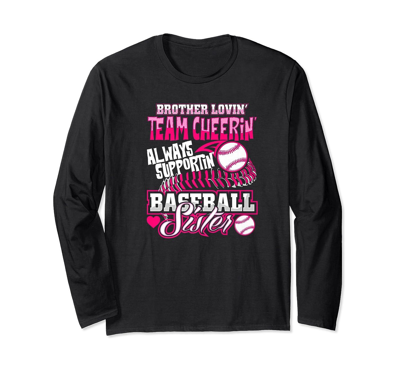 Sister Baseball Brother Loving Team Cheering Shirts Long Sleeve T-shirt