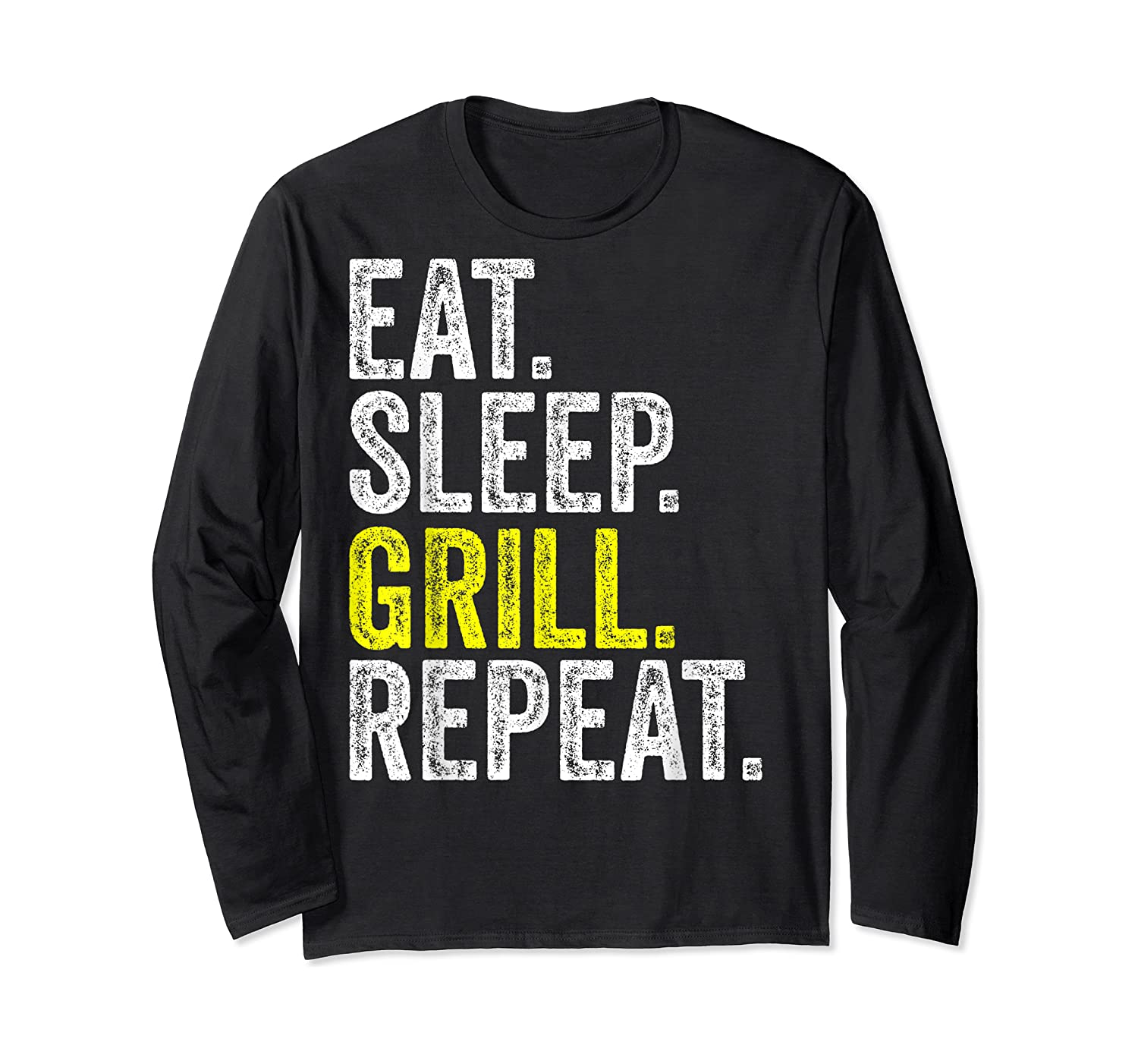 Eat Sleep Grill Repeat Grilling Cook Cooking Bbq Barbecue T-shirt Long Sleeve T-shirt