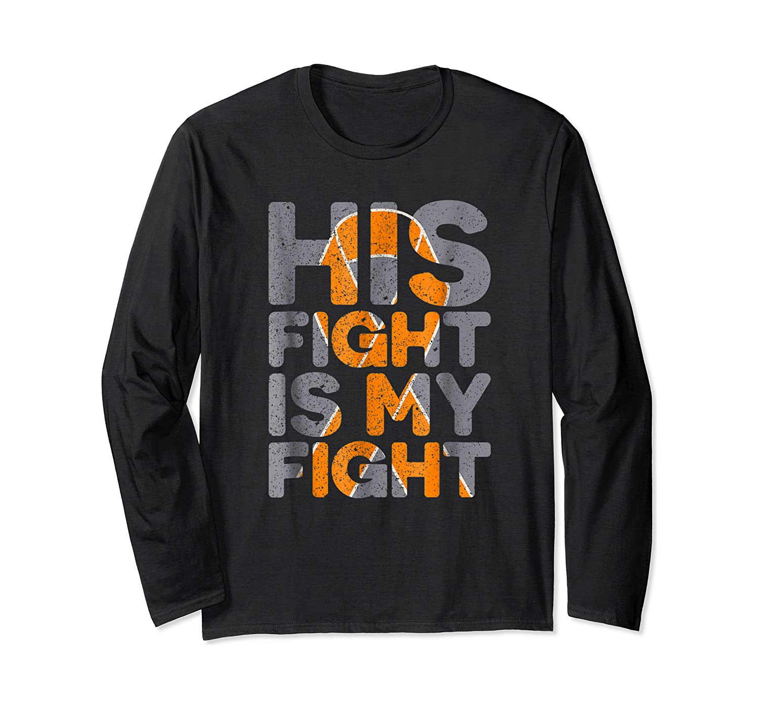 His Fight Is My Fight Multiple Sclerosis Support Tee, Ms Ts Shirts Long Sleeve T-shirt
