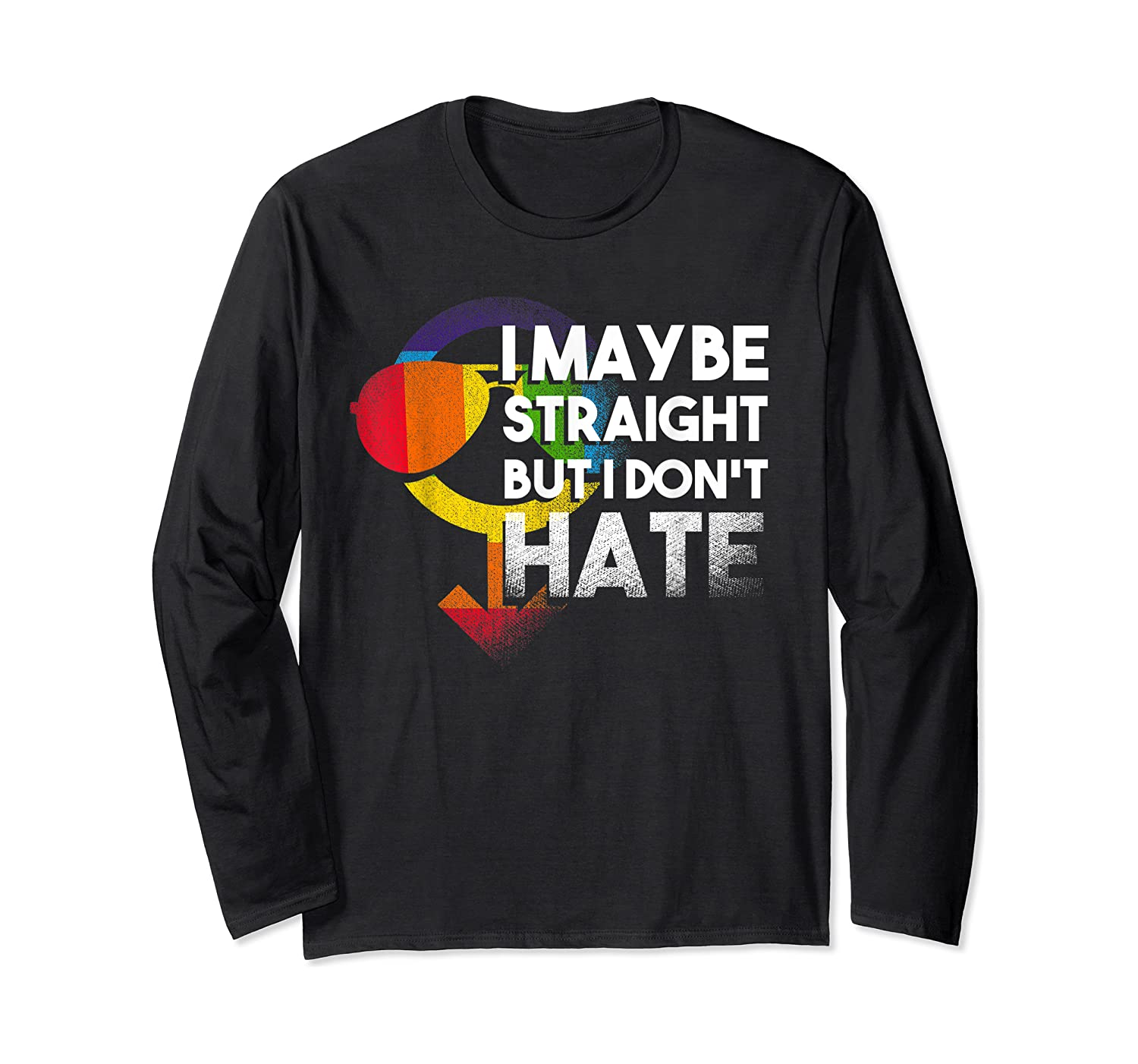 I May Be Straight But I Dont Hate Maybe Lgbt Csd Gay Pride T-shirt Long Sleeve T-shirt